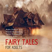 Fairy Tales for Adults Volume 11 by  Fyodor Dostoyevsky audiobook