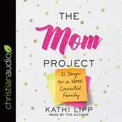 The Mom Project by  Kathi Lipp audiobook