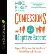 Confessions of an Adoptive Parent by  Mike Berry audiobook