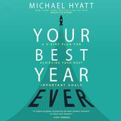 Your Best Year Ever by  Michael Hyatt audiobook