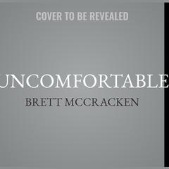 Uncomfortable by Brett McCracken audiobook
