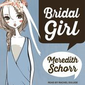 Bridal Girl by  Meredith Schorr audiobook