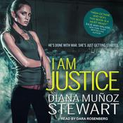 I Am Justice by  Diana Muñoz Stewart audiobook