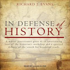 In Defense of History by Richard J. Evans audiobook