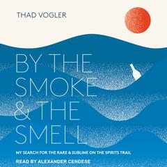By the Smoke and the Smell by Thad Vogler audiobook