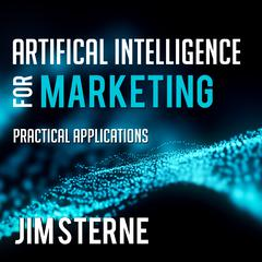 Artificial Intelligence for Marketing by Jim Sterne audiobook