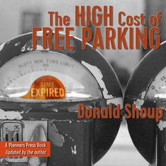 The High Cost of Free Parking, Updated Edition by Donald Shoup audiobook