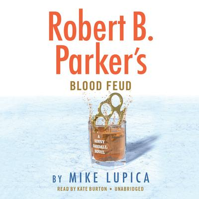 Robert B. Parker's Blood Feud by Mike Lupica audiobook