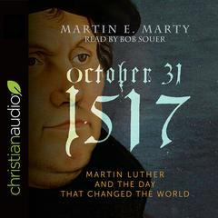 October 31, 1517 by Martin E. Marty audiobook