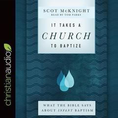 It Takes a Church to Baptize by Scot McKnight audiobook