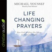 Life-Changing Prayers by  Michael Youssef audiobook