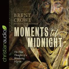 Moments 'til Midnight by Brent Crowe audiobook