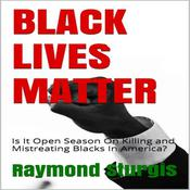 Black Lives Matter by  Raymond Sturgis audiobook