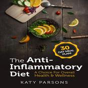 The Anti-Inflammatory Diet by  Katy Parsons audiobook