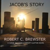 Jacob's Story by  Robert C. Brewster audiobook