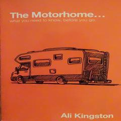 The Motorhome...What You Need To Know, Before You Go by Ali Kingston audiobook