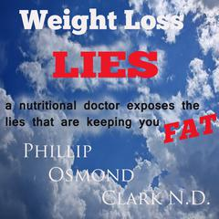 Weight Loss Lies by Phillip Osmond Clark audiobook