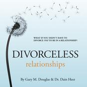 Divorceless Relationships by  Dr. Dain Heer audiobook