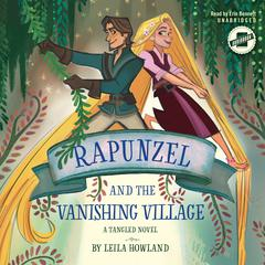 Rapunzel and the Vanishing Village by Leila Howland audiobook