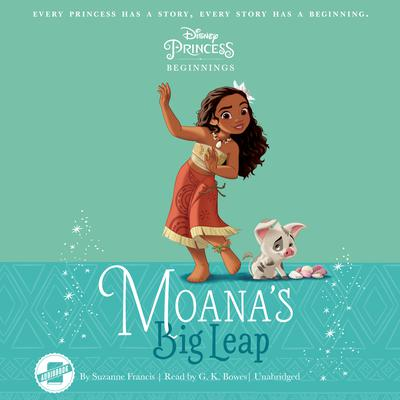 Disney Princess Beginnings: Moana by Suzanne Francis audiobook