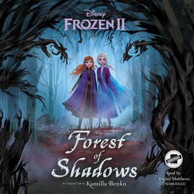 Frozen 2: Forest of Shadows by Kamilla Benko audiobook