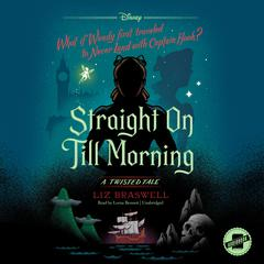 Straight On Till Morning by Liz Braswell audiobook