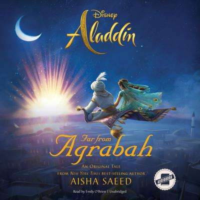 Aladdin: Far from Agrabah by Aisha Saeed audiobook