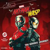 Marvel's Ant-Man and the Wasp: The Heroes' Journey by  Marvel Press audiobook