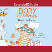 Dory Fantasmagory: Head in the Clouds by  Abby Hanlon audiobook