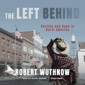 The Left Behind by  Robert Wuthnow audiobook