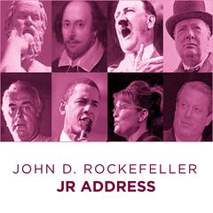John D Rockefeller Jr address by John D Rockefeller Jr audiobook