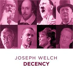 Joseph Welch Decency by Joseph Welch audiobook