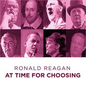 Ronald Reagan At Time For Choosing by  Ronald Reagan audiobook