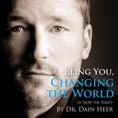Being You, Changing The World by Dain Heer audiobook