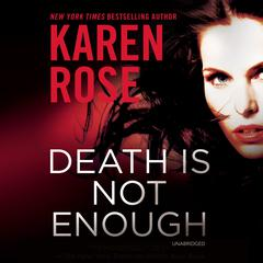 Death Is Not Enough by Karen Rose audiobook