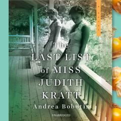 The Last List of Miss Judith Kratt by Andrea Bobotis audiobook