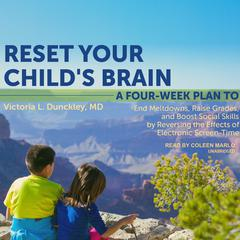 Reset Your Child's Brain by Victoria L. Dunckley audiobook