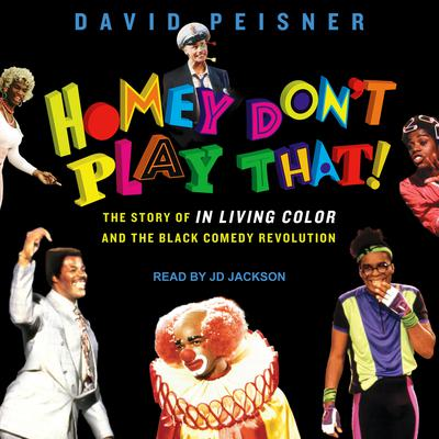 Homey Don't Play That! by David Peisner audiobook