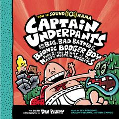 Captain Underpants and the Big, Bad Battle of the Bionic Booger Boy, Part 1: The Night of the Nasty Nostril Nuggets by Dav Pilkey audiobook