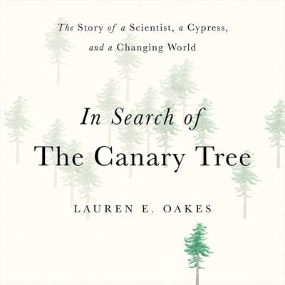 In Search of the Canary Tree by Lauren E. Oakes audiobook