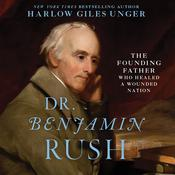 Dr. Benjamin Rush by  Harlow Giles Unger audiobook