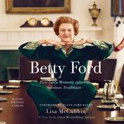Betty Ford by  Lisa McCubbin audiobook