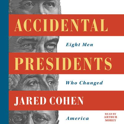 Accidental Presidents by Jared Cohen audiobook