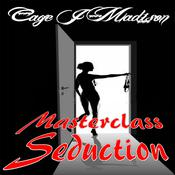 Masterclass Seduction by  Cage J. Madison audiobook