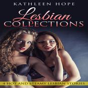 Lesbian Collections: 4 Hot and Steamy Lesbian Stories by  Kathleen Hope audiobook