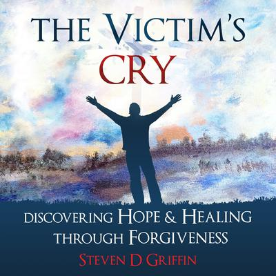 The Victim's Cry by Steven D. Griffin audiobook