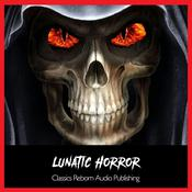 Suspense - The Lunatic Hour  by  Classics Reborn Audio Publishing audiobook