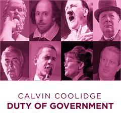 Calvin Coolidge Duty of  Government by Calvin Coolidge audiobook