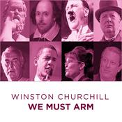 Great Speeches  We Must Arm by  Sir Winston Churchill audiobook
