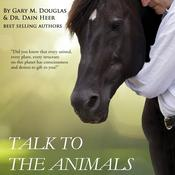 Talk to the Animals by  Gary M. Douglas audiobook